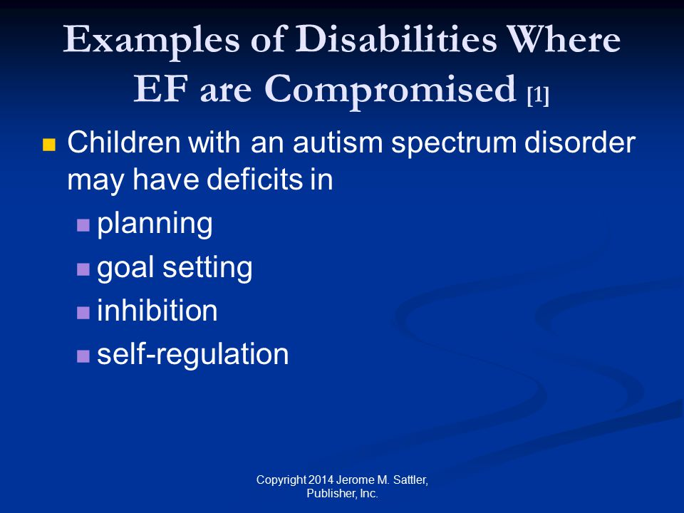 Examples of Disabilities Where EF are Compromised [1]
